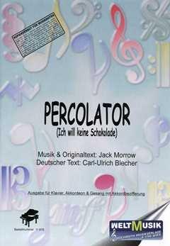 PERCOLATOR - ICH WILL KEINE SCHOKOLADE - arrangiert für Gesang und andere Besetzung - Klavier - (Akkordeon) [Noten / Sheetmusic] Komponist: MORROW JACK
