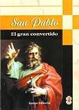 San Pablo. El Gran Convertido