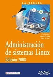 Administración de sistemas Linux. Edición 2008 (La Biblia De)