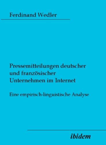 Pressemitteilungen deutscher und französischer Unternehmen im Internet: Eine empirisch-linguistische Analyse