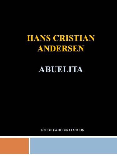 Descarga gratuita de libros electrónicos sin membresía ABUELITA - HANS CHRISTIAN ANDERSEN PDF RTF