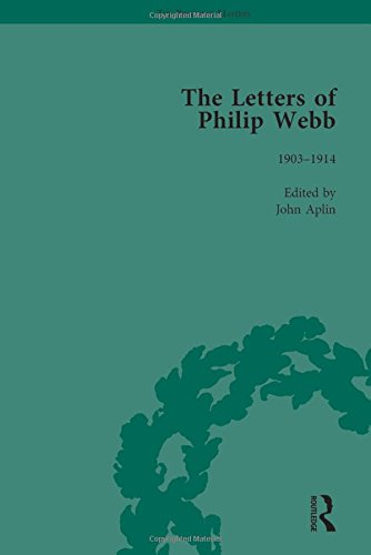 The Letters of Philip Webb, Volume IV: 4 (The Pickering Masters)