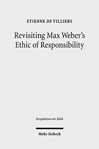 Revisiting Max Weber's Ethic of Responsibility (Perspektiven Der Ethik) por Etienne de Villiers
