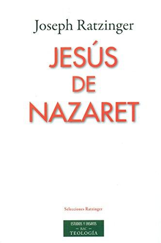 Jesús de Nazaret (ESTUDIOS Y ENSAYOS) por Joseph Ratzinger
