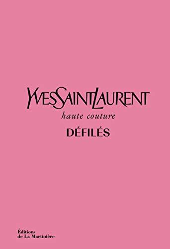 Yves Saint Laurent défilés Haute Couture par  Suzy Menkes, Olivier Flaviano, Jeromine Savignon