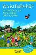 Wo ist Bullerbü? Auf den Spuren von Astrid Lindgren durch Schweden: Ein Reiseführer für die ganze Familie: Alle Infos bei Amazon