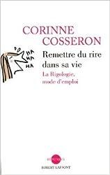 REMETTRE RIRE DANS SA VIE -NE de CORINNE COSSERON ( 20 mars 2014 )