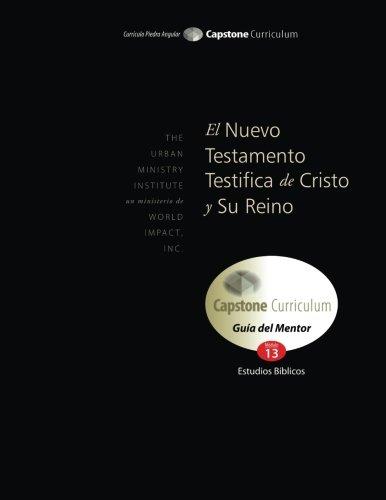 El Nuevo Testamento Testifica de Cristo y Su Reino, Guía del Mentor: Capstone Module 13, Spanish