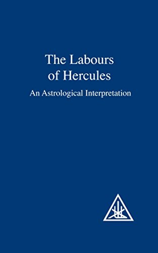 Labours of Hercules: An Astrological Interpretation: Written by Alice A. Bailey, 1983 Edition, (2nd Revised edition) Publisher: Lucis Press Ltd [Paperback]