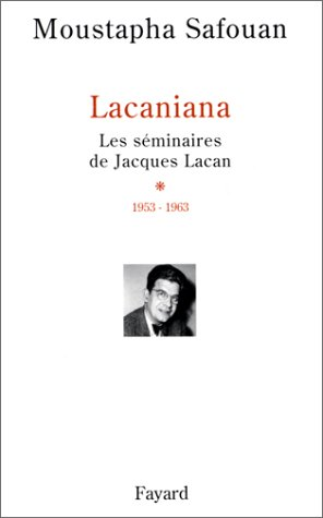 Lacaniana - Les Séminaires de Jacques Lacan, tome 1 : 1953-1963
