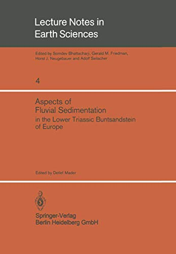 Aspects of Fluvial Sedimentation in the Lower Triassic Buntsandstein of Europe (Lecture Notes in Earth Sciences) (Lecture Notes in Earth Sciences (4), Band 4)