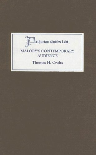 Malory`s Contemporary Audience - The Social Reading of Romance in Late Medieval England (Athurian Studies, Band 66)