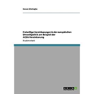 Freiwillige Vereinbarungen in der europäischen Umweltpolitik am Beispiel der ACEA-Vereinbarung
