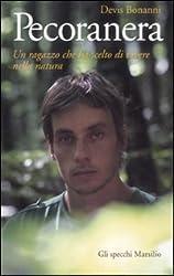 Pecoranera. Un ragazzo che ha scelto di vivere nella natura by Devis Bonanni (2012-01-01)