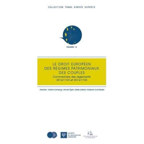 Le droit européen des régimes patrimoniaux des couples : commentaire des règlements 2016/1103 et 2016/1104