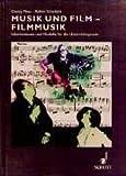 Musik und Film - Filmmusik: Informationen und Modelle für die Unterrichtspraxis