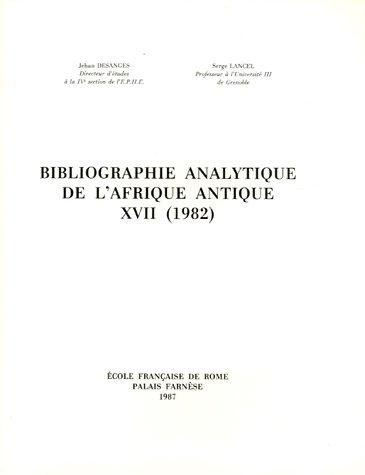 Bibliographie analytique de l'Afrique antique XVII (1982) par Serge Lancel