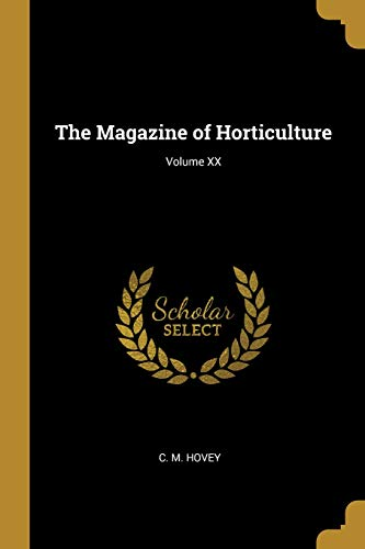Price comparison product image The Magazine of Horticulture; Volume XX