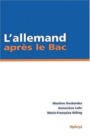 L'allemand après le Bac. IUT/BTS/Classes préparatoires par Marlène Desbordes