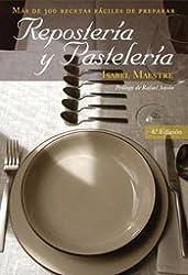 Reposteria y Pasteleria/ Bakery: Mas De 300 Recetas Faciles De Preparar