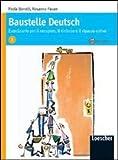Baustelle Deutsch. Eserciziario per il recupero, il rinforzo e il ripasso estivo. Per le Scuole superiori. Con CD Audio: 1