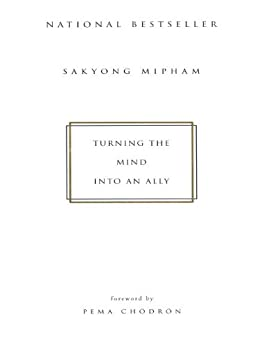 Turning the Mind Into an Ally par [Mipham Rinpoche, Sakyong ]