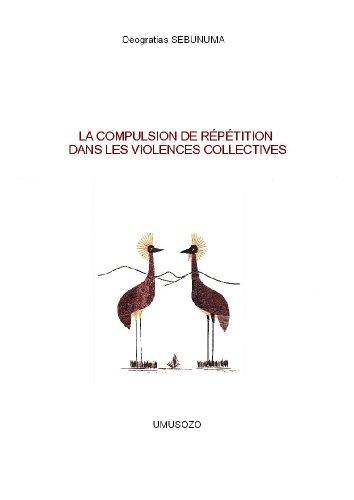 LA COMPULSION DE REPETITION DANS LES VIOLENCES COLLECTIVES