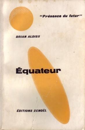 Brian W. Aldiss. quateur : EEquatore. Traduit de l'anglais par Stphane Rouvre
