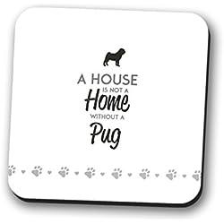 Una casa no es un hogar sin un perro carlino posavasos–Mantel cuadrado de regalo