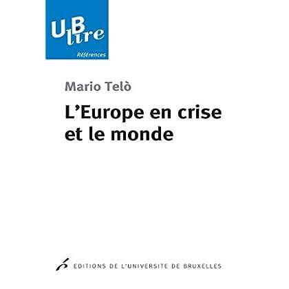 L'Europe en crise et le monde: Référence (UB lire références t. 43)