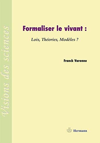 Formaliser le vivant : Lois, théories, modèles ?