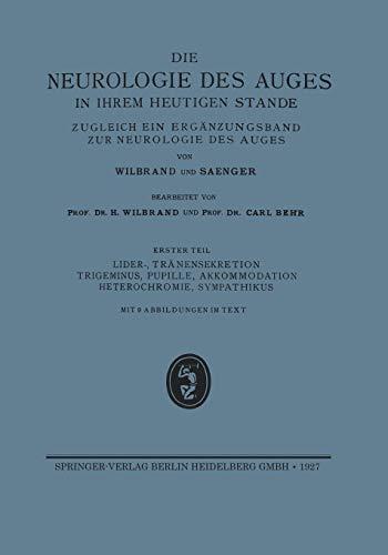 Lider-, Tränensekretion Trigeminus, Pupille, Akkommodation Heterochromie, Sympathikus (Die Neurologie des Auges)