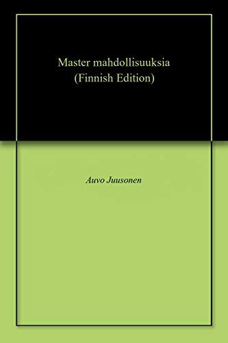 Master mahdollisuuksia (Finnish Edition)