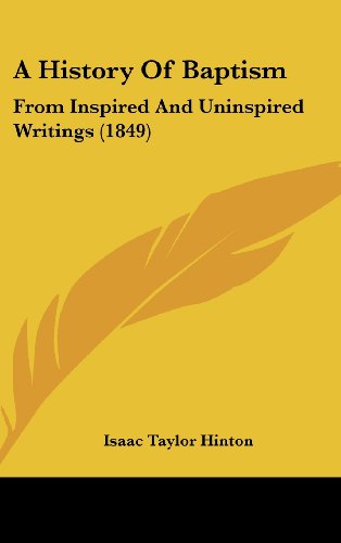 A History of Baptism: From Inspired and Uninspired Writings (1849)