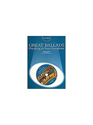 Guest Spot: Great Ballads Playalong For Tenor Saxophone. Für Tenorsaxophon