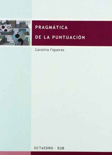 Pragmática de la puntuación (Filología) por Carlolina Figueras Solanilla