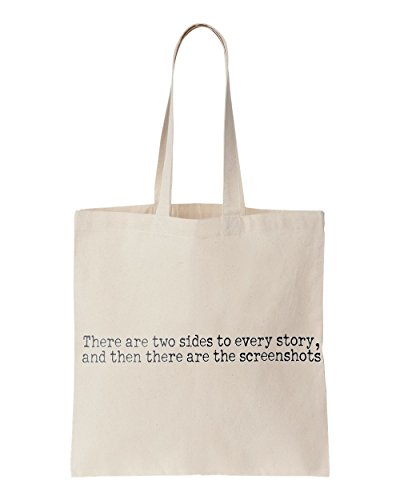 There are two sides to every story, and then there are the screenshots printed Tote bag