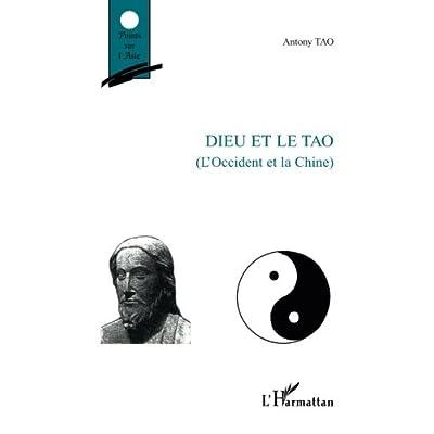 Dieu et le Tao: (L'occident et la Chine)