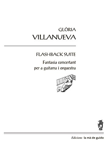Flashback Suite: per a guitarra i orquestra (Catalan Edition) por Glòria Villanueva
