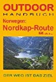 Norwegen: Nordkap- Route. Outdoorhandbuch - Dirk Heckmann