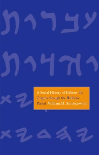 Social History of Hebrew (The Anchor Yale Bible Reference Library) por William M. Schniedewind