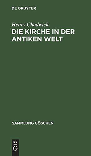 Die Kirche in der antiken Welt (Sammlung Göschen, Band 7002)