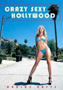 Crazy Sexy Hollywood de Carlos Batts