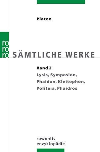 Platon. Sämtliche Werke Bd.2: Lysis, Symposion, Phaidon, Kleitophon, Politeia, Phaidros. Übers. v. Friedrich Schleiermacher.