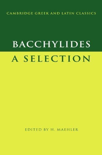 Bacchylides: A Selection (Cambridge Greek and Latin Classics) by Bacchylides (2004-07-26)