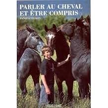 Parler au cheval et être compris