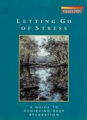 Letting Go of Stress: A Guide to Achieving Deep Relaxation