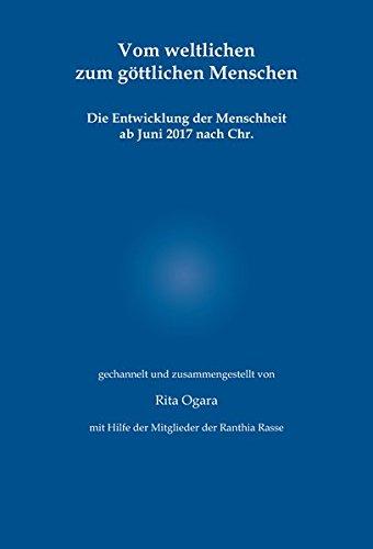 Vom weltlichen zum göttlichen Menschen: Die Entwicklung der Menschheit ab Juni 2017 nach Chr. (Geist Recorder)