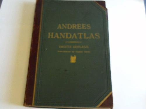 Andrees Allgemeiner Handatlas in 99 Haupt- und 82 Nebenkarten, nebst vollständigem alphabetischem Namensverzeichnis