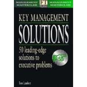 key-management-solutions-50-leading-edge-solutions-to-executive-problems-financial-times-management-